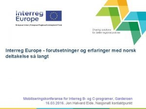 European Union European Regional Development Fund Sharing solutions