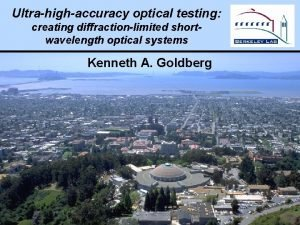 Ultrahighaccuracy optical testing creating diffractionlimited shortwavelength optical systems