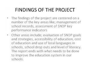 FINDINGS OF THE PROJECT The findings of the
