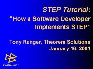STEP Tutorial How a Software Developer Implements STEP