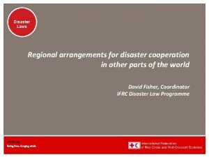 Disaster Laws Regional arrangements for disaster cooperation in