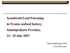 Scombroid Food Poisoning in Frozen seafood factory Samutprakarn