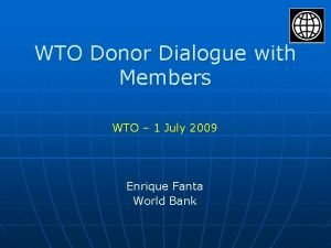 WTO Donor Dialogue with Members WTO 1 July