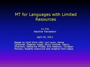 MT for Languages with Limited Resources 11 731