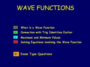 WAVE FUNCTIONS What is a Wave Function Connection