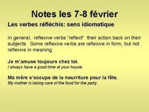 Notes les 7 8 fvrier Les verbes rflchis
