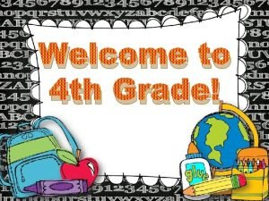 Welcome to 4 th Grade Contact Me Email