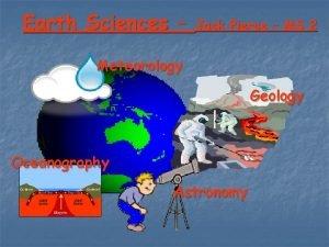 Earth Sciences Jack Pierce MS 2 Meteorology Geology