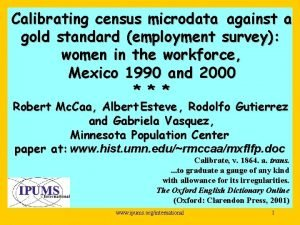 Calibrating census microdata against a gold standard employment