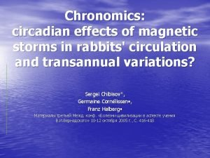 Chronomics circadian effects of magnetic storms in rabbits