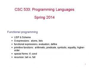 CSC 533 Programming Languages Spring 2014 Functional programming