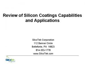 Review of Silicon Coatings Capabilities and Applications Silco