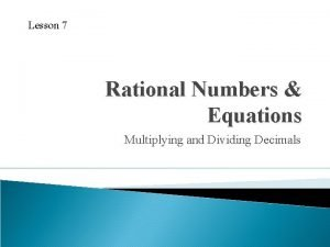 Lesson 7 Rational Numbers Equations Multiplying and Dividing