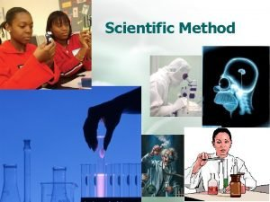 Scientific Method Scientific Method Scientific Method What is