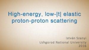 Highenergy low t elastic p rotonproton scattering Istv
