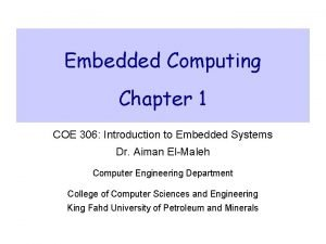 Embedded Computing Chapter 1 COE 306 Introduction to