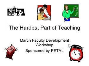 The Hardest Part of Teaching March Faculty Development