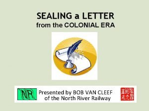 SEALING a LETTER from the COLONIAL ERA Presented