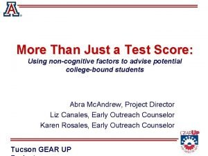 More Than Just a Test Score Using noncognitive