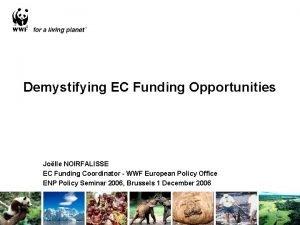 Demystifying EC Funding Opportunities Jolle NOIRFALISSE EC Funding