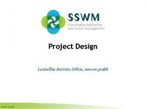 Project Design Leonellha Barreto Dillon seecon gmbh Project