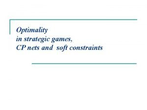 Optimality in strategic games CP nets and soft