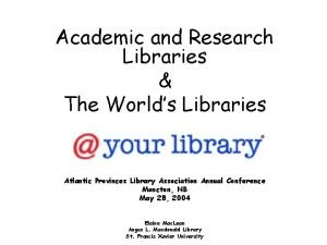 Academic and Research Libraries The Worlds Libraries Atlantic