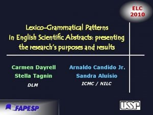ELC 2010 LexicoGrammatical Patterns in English Scientific Abstracts