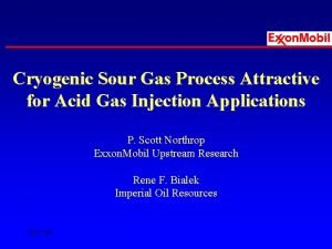 Cryogenic Sour Gas Process Attractive for Acid Gas
