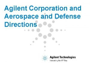 Agilent Corporation and Aerospace and Defense Directions Agilents