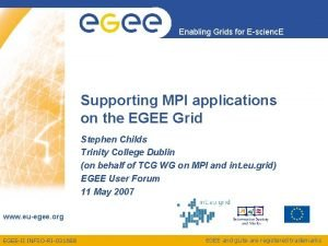 Enabling Grids for Escienc E Supporting MPI applications