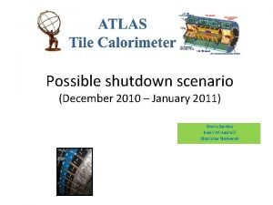 Possible shutdown scenario December 2010 January 2011 Denis