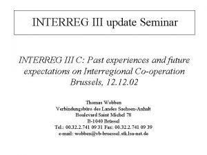 INTERREG III update Seminar INTERREG III C Past