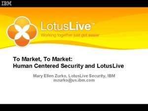 To Market To Market Human Centered Security and