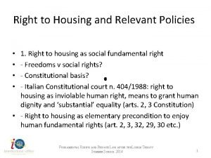 Right to Housing and Relevant Policies 1 Right