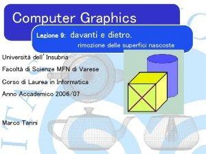 Computer Graphics Lezione 9 davanti e dietro rimozione