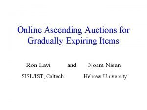 Online Ascending Auctions for Gradually Expiring Items Ron
