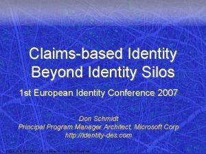 Claimsbased Identity Beyond Identity Silos 1 st European