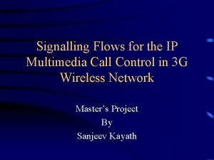Signalling Flows for the IP Multimedia Call Control