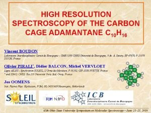 HIGH RESOLUTION SPECTROSCOPY OF THE CARBON CAGE ADAMANTANE
