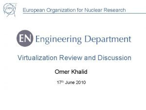 European Organization for Nuclear Research Virtualization Review and