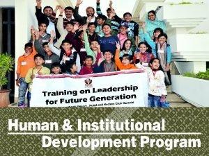 Human Institutional Development Program Human Institutional Development Program