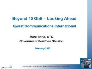 Beyond 10 Gb E Looking Ahead Qwest Communications