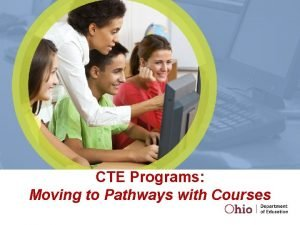 CTE Programs Moving to Pathways with Courses A