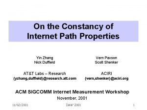 On the Constancy of Internet Path Properties Yin