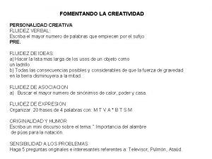 FOMENTANDO LA CREATIVIDAD PERSONALIDAD CREATIVA FLUIDEZ VERBAL Escriba
