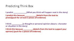 Predicting Think Box I predict What you think