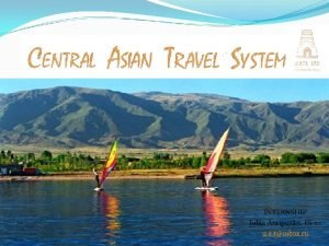 About Company The company Central Asian Travel System