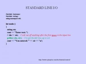 STANDARD LINE IO include iostream include string using