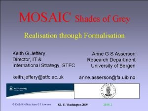 MOSAIC Shades of Grey Realisation through Formalisation Keith